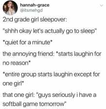 hannah-grace-atitsmehgd-2nd-grade-girl-sleepover-shhn-okay-lets-actually-go-to-sleep-quiet-for-a-minute-the-annoying-friend-starts-laughin-for-no-reason-entire-group-starts-laughin-excep
